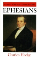 Ephesians (Geneva Series) Charles Hodge