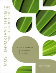 Most Important Thing You'll Ever Study: A Survey of the Bible by Starr Meade
