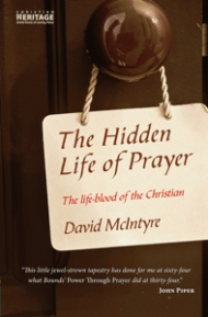The Hidden Life of Prayer: The Lifeblood of the Christian by David McIntyre