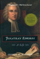Jonathan Edwards: A Life by George M. Marsden