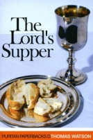 The Lord's Supper (Puritan Paperback) by Thomas Watson