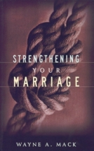Strengthening Your Marriage by Wayne A. Mack