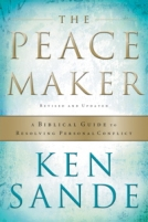 The Peace Maker: A Biblical Guide to Resolving Personal Conflict