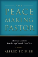 The Peace Making Pastor by Alfred, Poirier