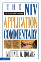 1 & 2 Thessalonians (NIV Application Commentary Series) by Michael W. Holmes