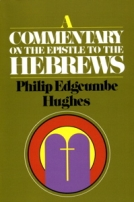 A Commentary on the Epistle to the Hebrews by Philip E. Hughes