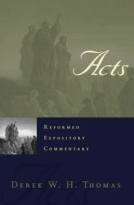 Acts: Reformed Expository Commentary by Derek Thomas