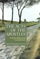 The Acts of the Apostles : A Socio-Rhetorical Commentary by Ben Witherington III