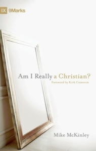 Am I Really a Christian? by Mike McKinley