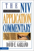 Colossians - Philemon NIV Application Commentary by David Garland