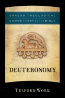 Deuteronomy (Brazos Theological Commentary on the Bible) by Telford Work