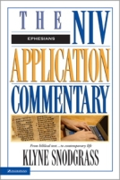 Ephesians - NIV Application Commentary by Klyne Snodgrass