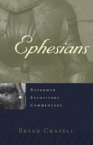 Ephesians (Reformed Expository Commentary) by Bryan Chapell