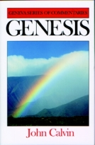 Genesis (Geneva Commentaries) by John Calvin