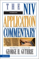 Hebrews - NIV Application Commentary by George H. Guthrie