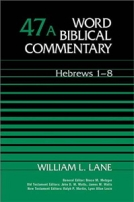 Hebrews (WBC 2 Vol.) by William L. Lane