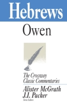Hebrews - The Crossway Classic Commentaries by John Owen