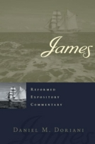 James (Reformed Expository Commentary) by Daniel M. Doriani