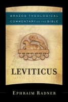 Leviticus (Brazos Theological Commentary on the Bible) by Ephraim Radner