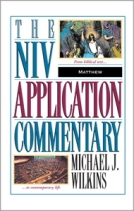 Matthew - NIV Application Commentary by Michael J. Wilkins