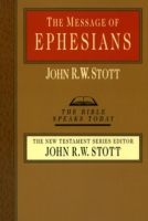 The Message of Ephesians (TBST) by John Stott