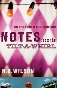 Notes From the Tilt-A-Whirl: Wide-Eyed Wonder in God's Spoken World