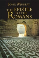 Epistle to the Romans by John Murray