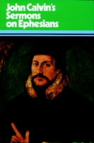 Sermons on Ephesians by John Calvin