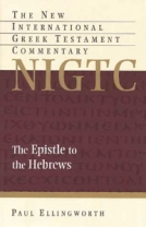The Epistle to the Hebrews (NIGTC) by Paul Ellingworth