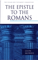 The Epistle to the Romans by Leon Morris