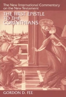 The First Epistle to the Corinthians by Gordon D. Fee