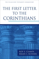 The First Letter to the Corinthians (PNTC) by Roy E. Ciampa & Brian S. Rosner