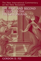 The First and Second Letters to the Thessalonians (NICNT) by Gordon D. Fee