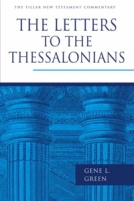 The Letters to the Thessalonians (PNTC) by Gene L. Green