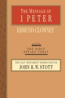 The Message of 1 Peter (BST) by Edmond Clowney