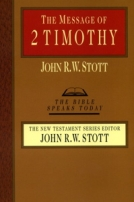 The Message of 2 Timothy (TBST) by John Stott