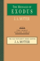 The Message of Exodus (BST) by J.A. Motyer