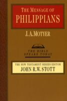 The Message of Philippians (TBST) by J.A. Motyer