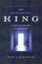 Returning King: A Guide to the Book of Revelation by Vern S. Poythress