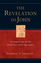 Revelation to John: A Commentary on the Greek Text of the Apocalypse by Stephen Smalley