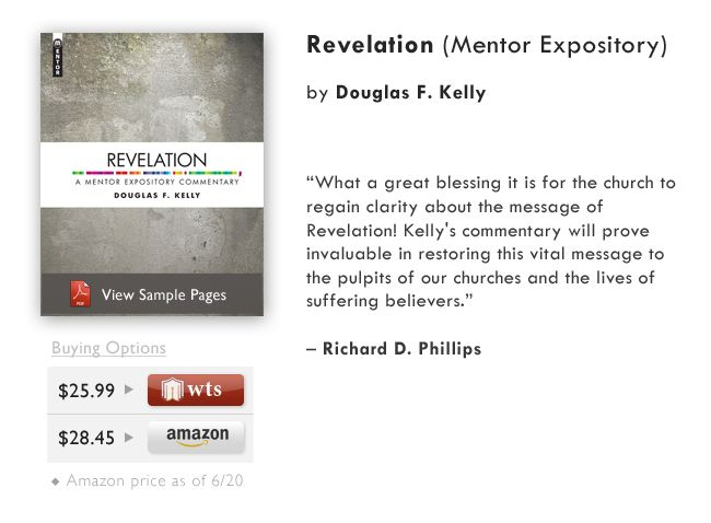 Revelation (A Mentor Expository Commentary) by Douglas Kelly