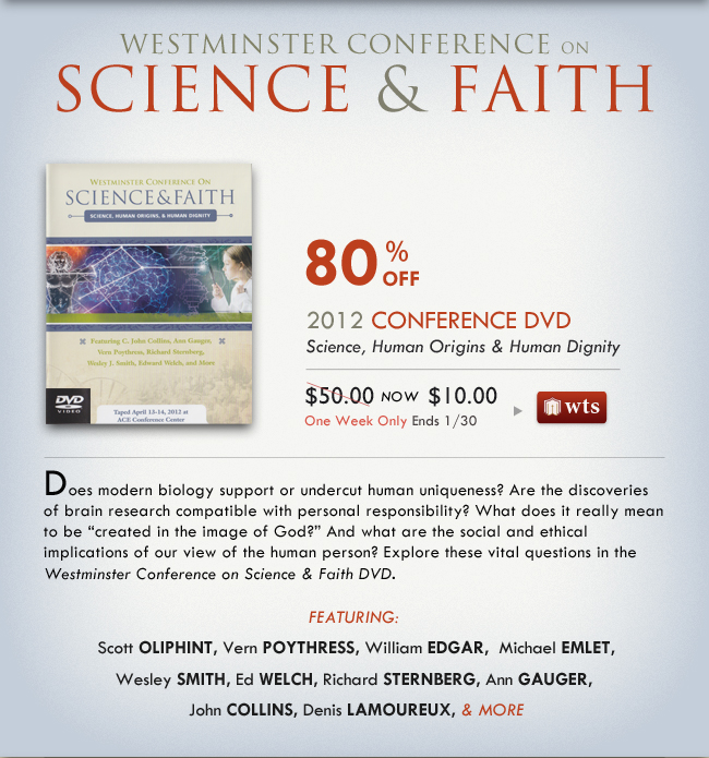 Science and Faith: Science, Human Origins, and Human Dignity (Westminster Conference DVD)